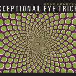Exceptional Eye Tricks by Brad Honeycutt
