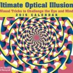 Ultimate Optical Illusions 2015 Calendar