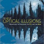 The Art of Optical Illusions Book